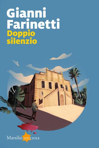 """Gianni Farinetti, uno dei protagonisti nel panorama del giallo italiano, sarà il prossimo ospite di """"Sale in Zucca"""" la rassegna culturale organizzata dal comune di Riva Ligure"""