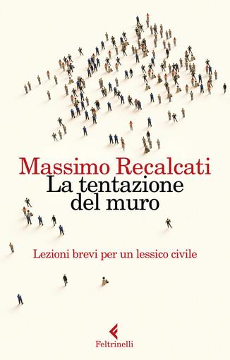 """Parole ubikate in mare: il 27 luglio Massimo Recalcati presenta """"La tentazione del muro"""""""