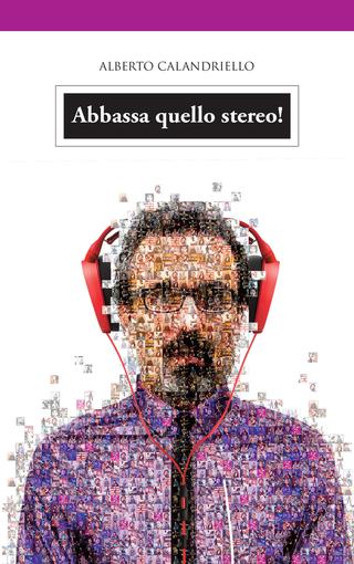 """""""Abbassa quello stereo!"""", parole e musica di Alberto Calandriello: """"Ma non sono un esperto musicale"""""""