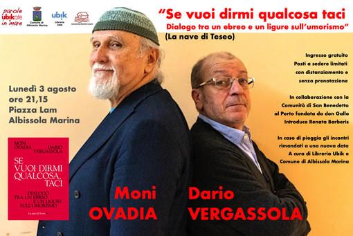 """A parole ubikate in mare Moni Ovadia e Dario Vergassola presentano il libro """"Se vuoi dirmi qualcosa taci"""""""