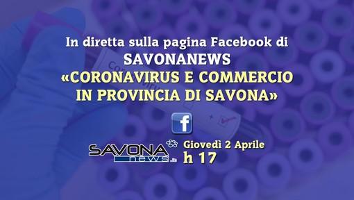 """""""Coronavirus e commercio"""": alle 17.00 in diretta Facebook il punto della situazione nel savonese"""