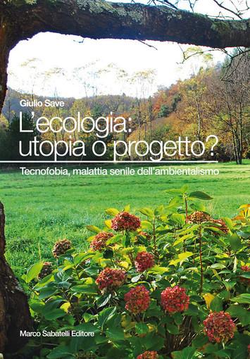 """Savona: alla Ubik presentazione de """"l'Ecologia: utopia o progetto?"""""""