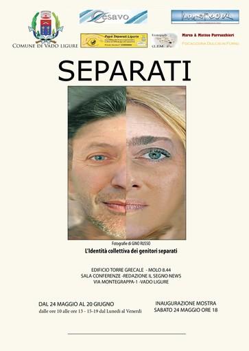 """Vado Ligure, il 24 maggio inaugurazione mostra dal titolo """"Separati""""."""