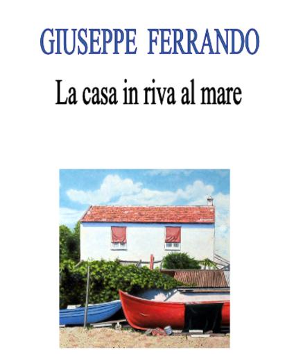 """Pietra Ligure: presentazione del libro """"La casa in riva al mare"""" di Giuseppe Ferrando"""